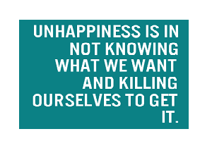 unhappiness is